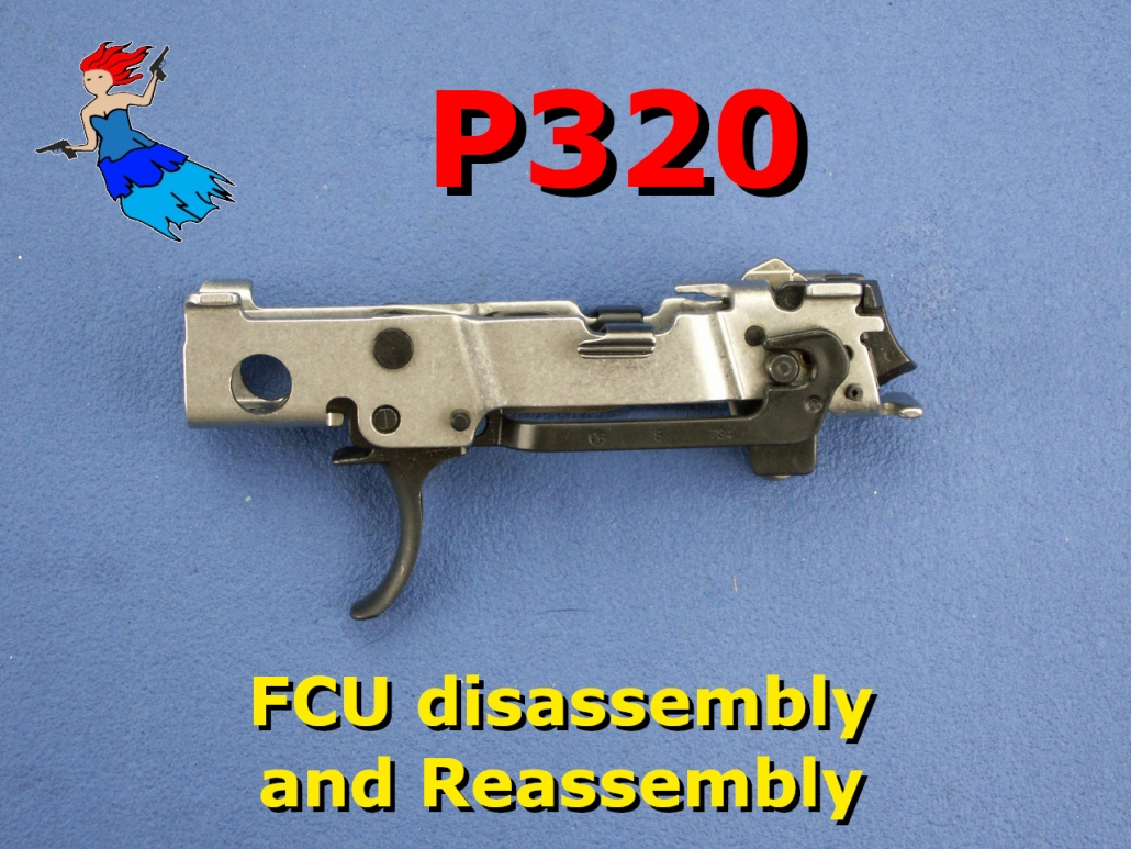P320 FCU Disassembly and reassembly post picture