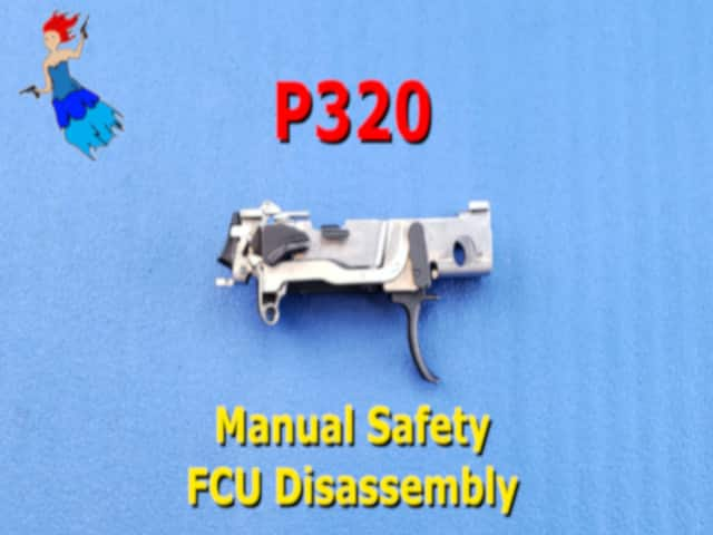P320 Manual Safety FCU disassembly