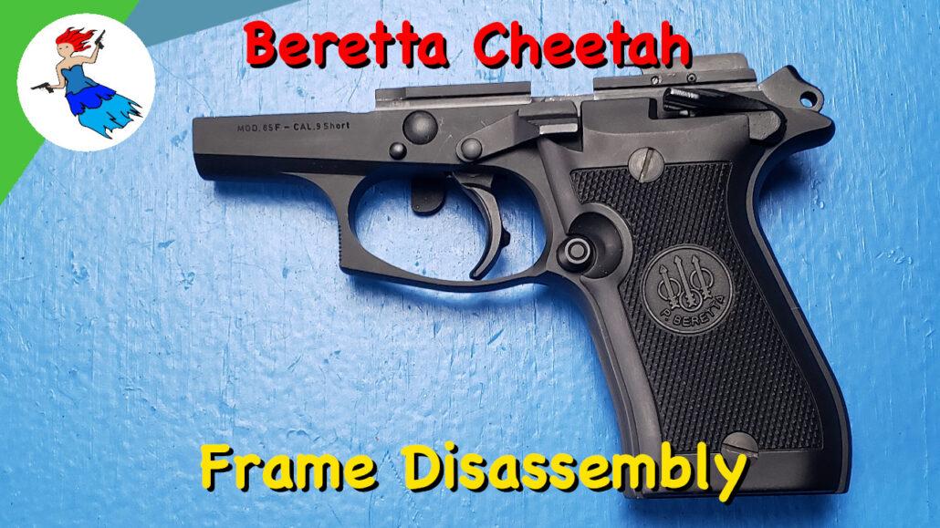 Beretta Cheetah Frame Disassembly