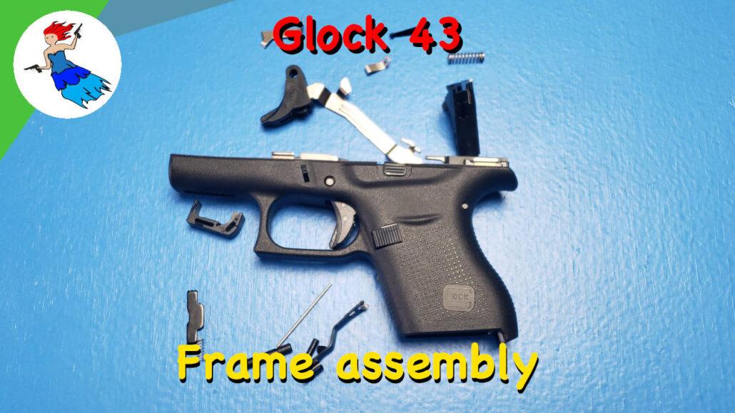 Glock 43 Frame assembly